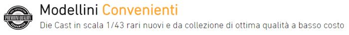 Modellini Convenienti - Die Cast in scala 1 43 rari nuovi e da collezione di ottima qualità a basso costo
