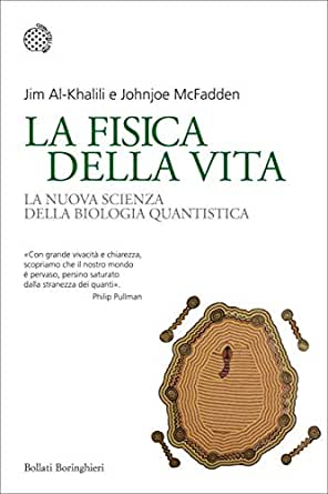 La fisica della vita la nuova scienza della biologia quantistica